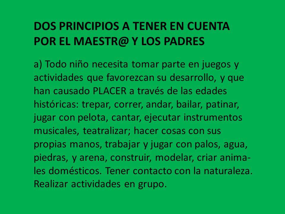 DOS PRINCIPIOS A TENER EN CUENTA POR EL MAESTR@ Y LOS PADRES