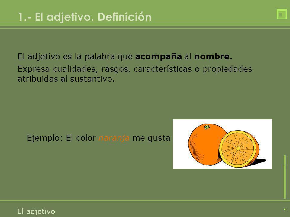 1.- El adjetivo. Definición