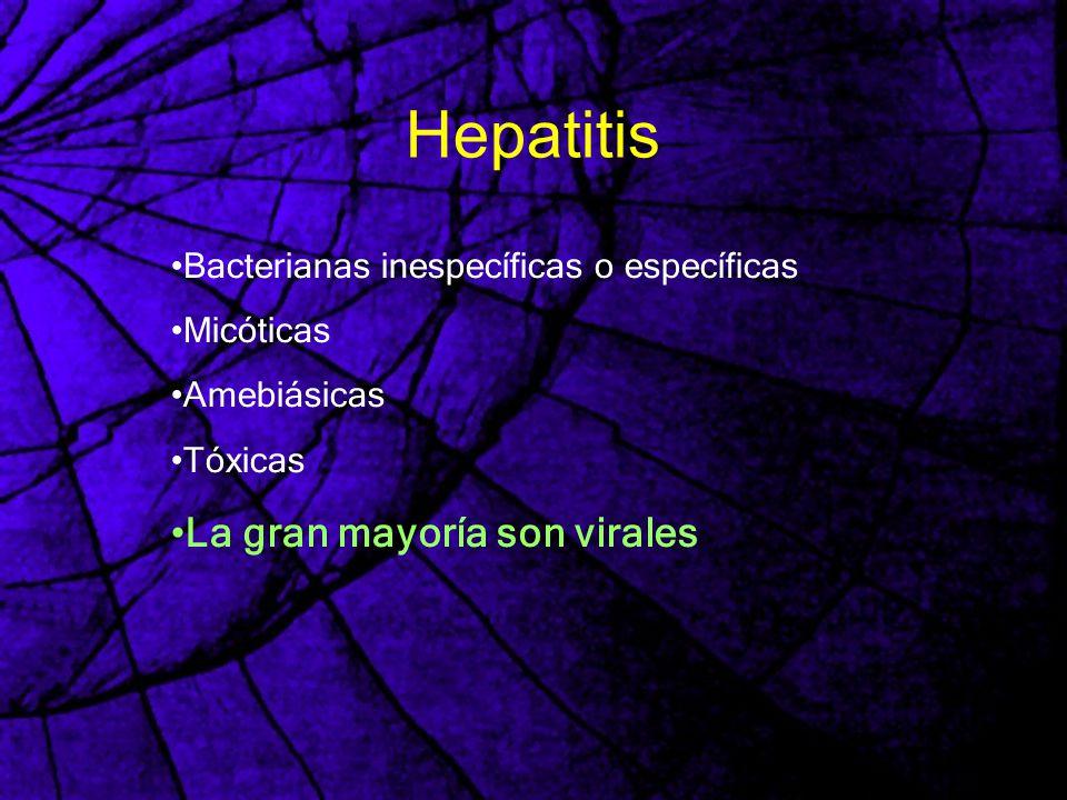 Hepatitis La gran mayoría son virales