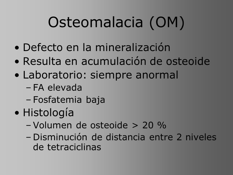 Osteomalacia (OM) Defecto en la mineralización