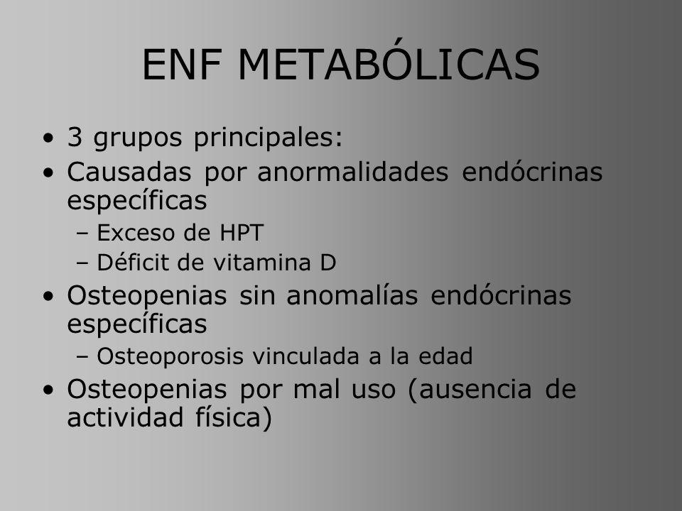 ENF METABÓLICAS 3 grupos principales: