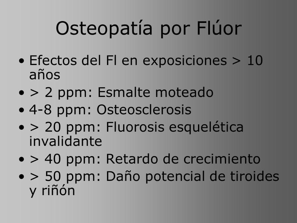 Osteopatía por Flúor Efectos del Fl en exposiciones > 10 años