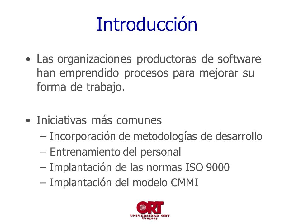 Introducción Las organizaciones productoras de software han emprendido procesos para mejorar su forma de trabajo.