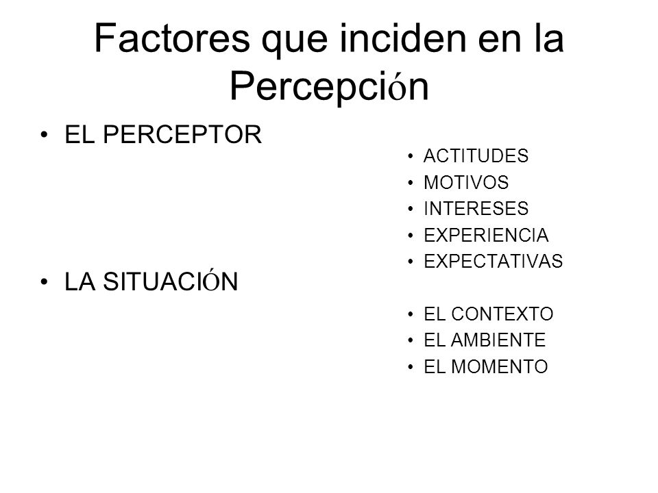 Factores que inciden en la Percepción