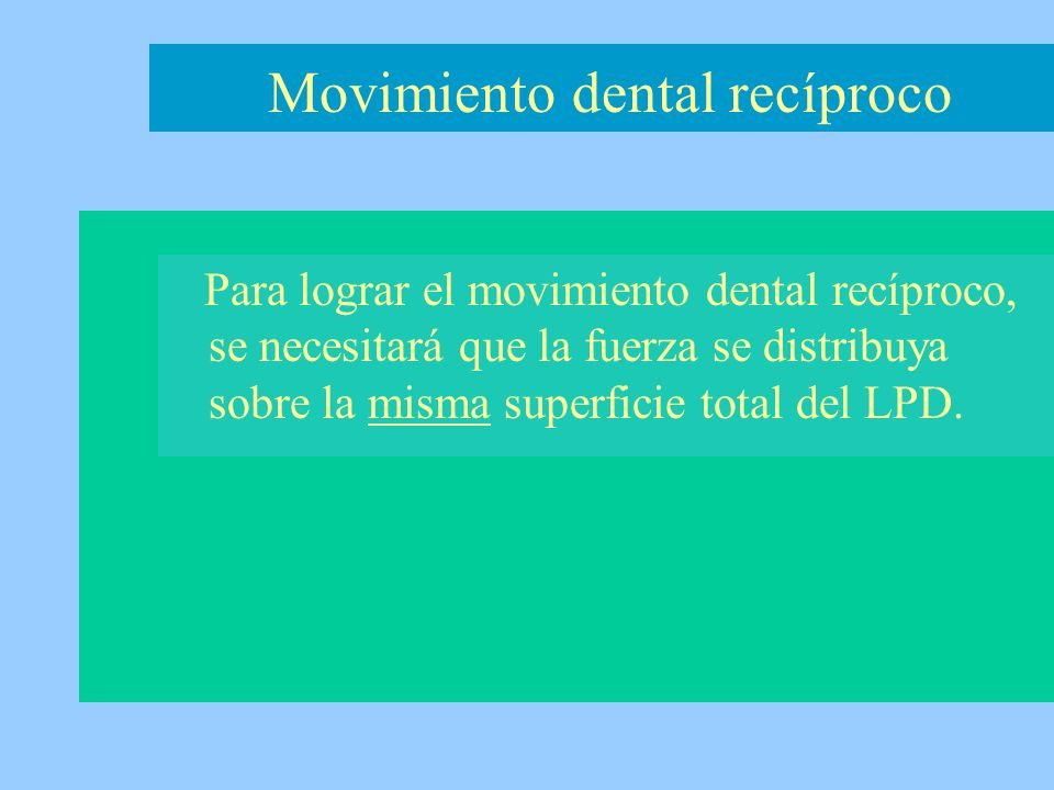 Movimiento dental recíproco