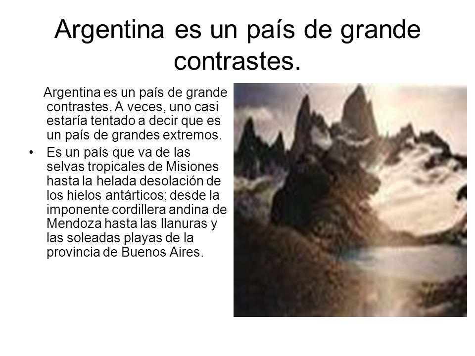 Argentina es un país de grande contrastes.