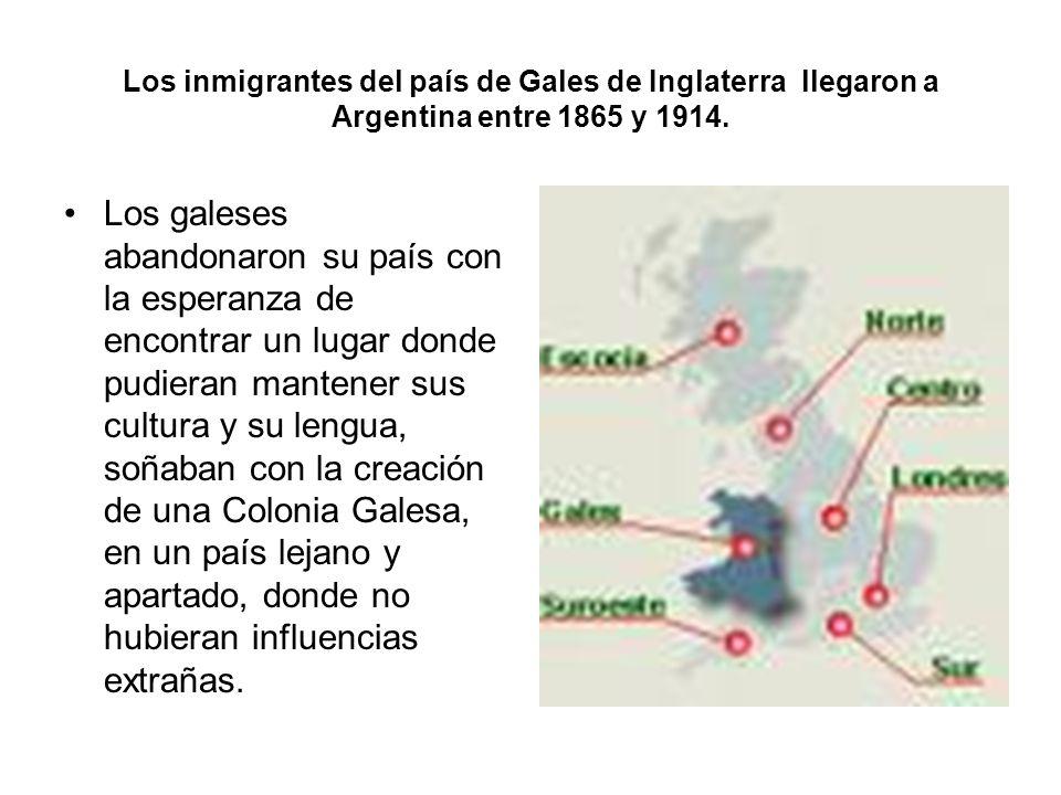 Los inmigrantes del país de Gales de Inglaterra llegaron a Argentina entre 1865 y 1914.