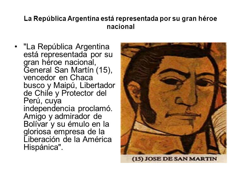 La República Argentina está representada por su gran héroe nacional