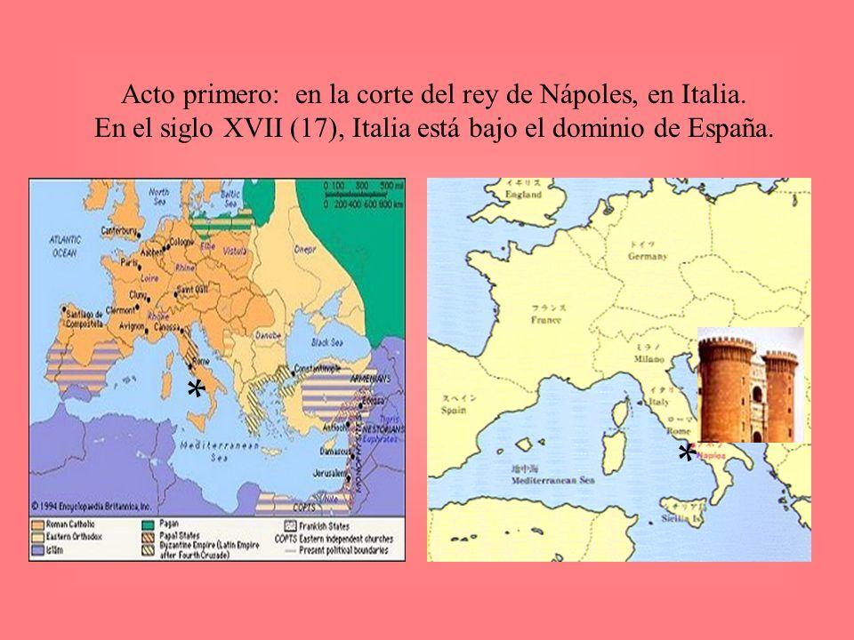 Acto primero: en la corte del rey de Nápoles, en Italia