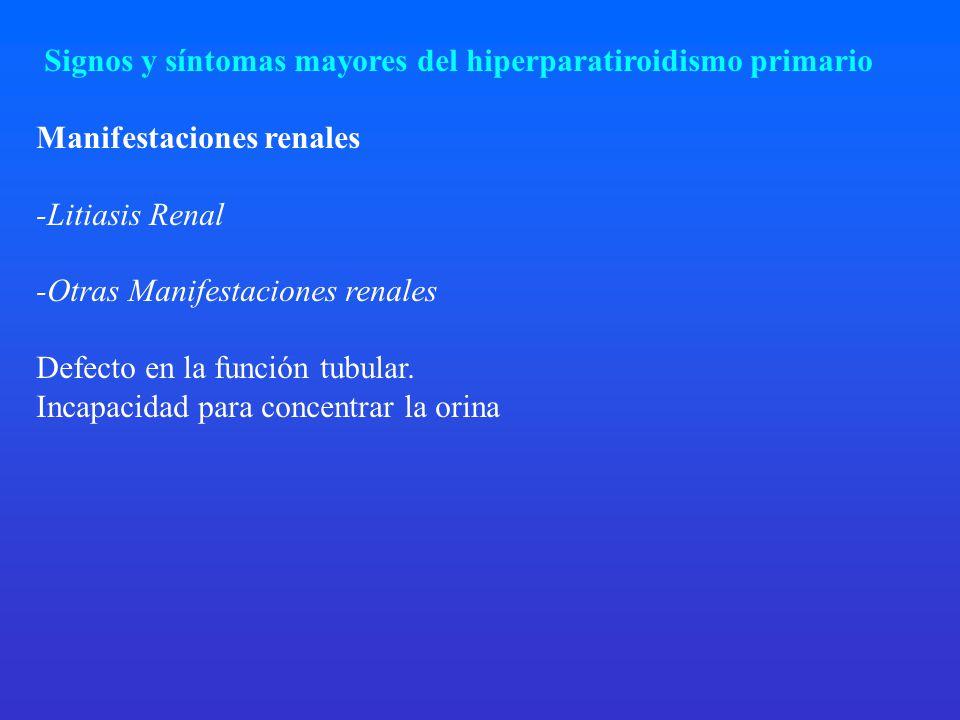Signos y síntomas mayores del hiperparatiroidismo primario