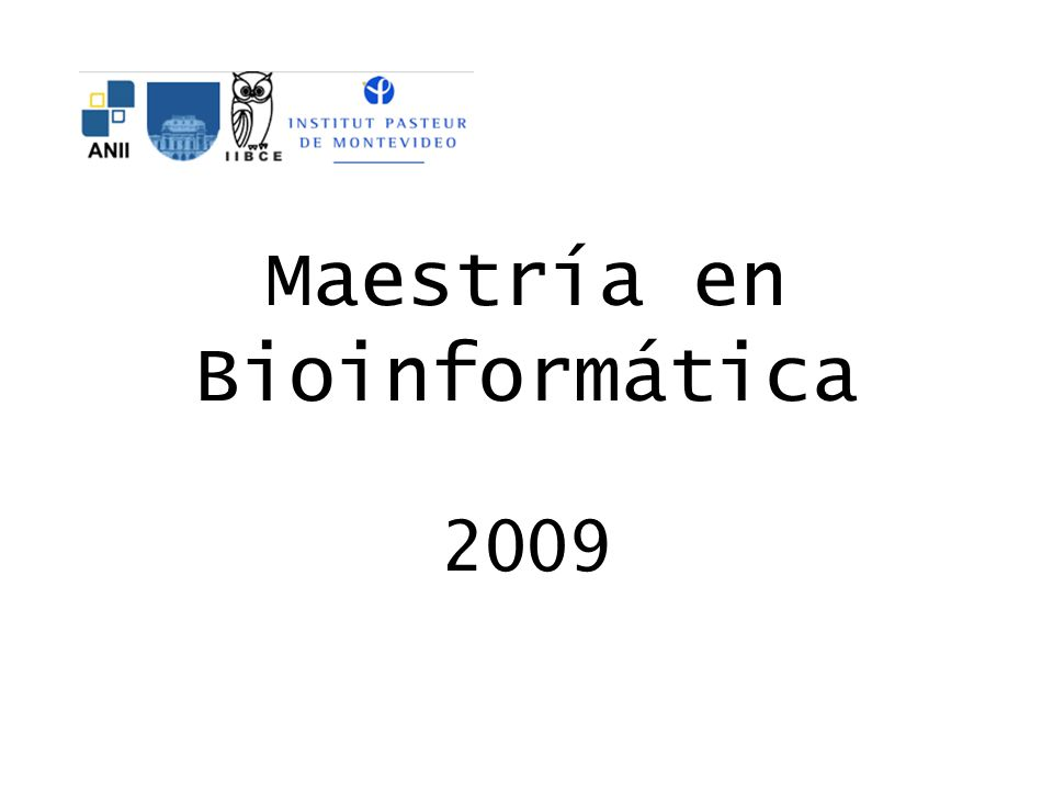 Maestría en Bioinformática 2009