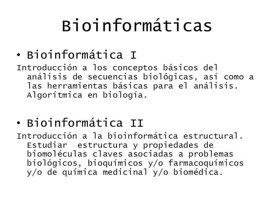Bioinformáticas Bioinformática I Bioinformática II