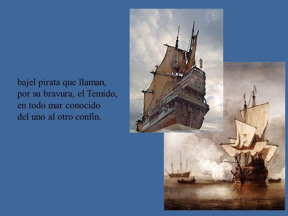 bajel pirata que llaman,