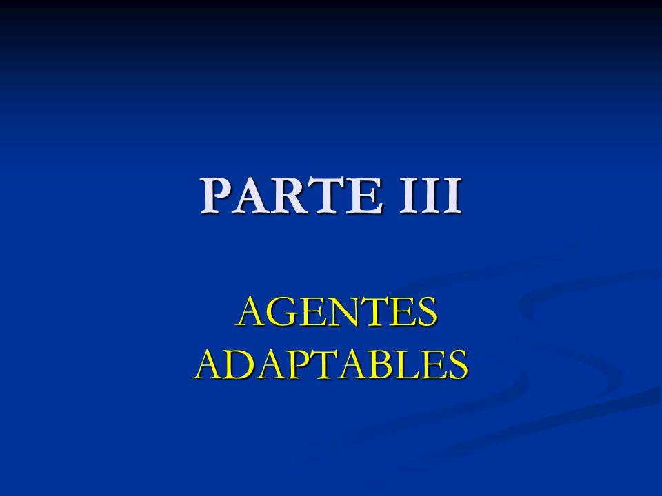 PARTE III AGENTES ADAPTABLES