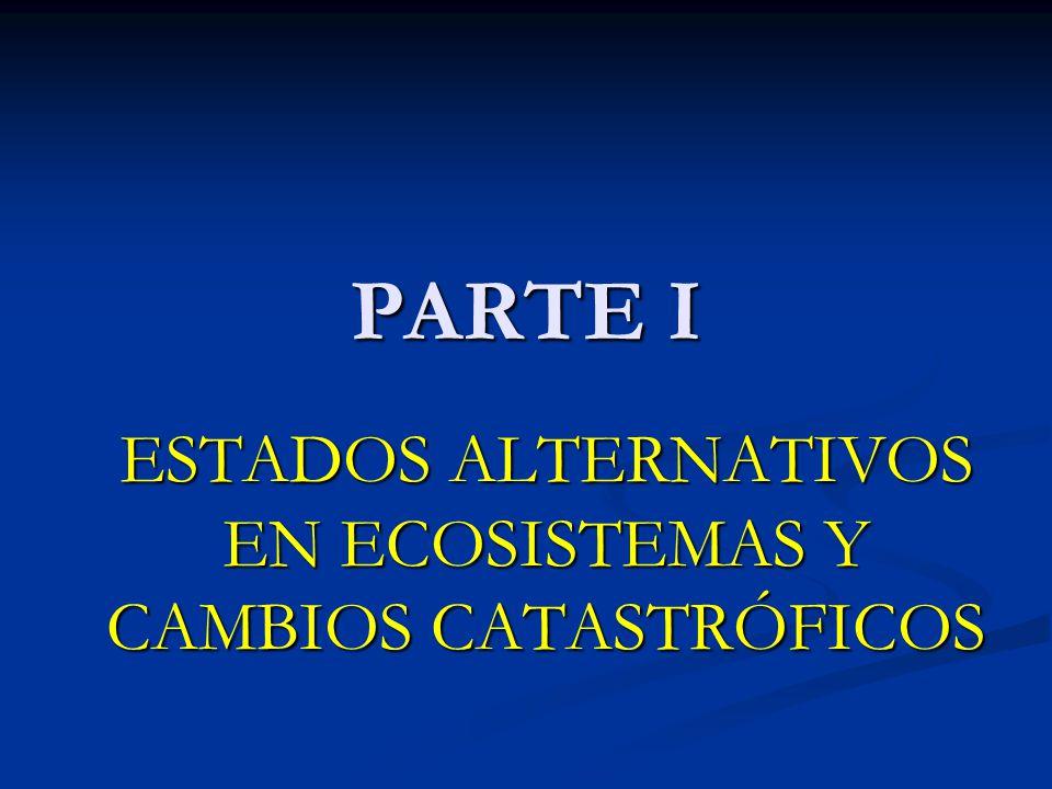 ESTADOS ALTERNATIVOS EN ECOSISTEMAS Y CAMBIOS CATASTRÓFICOS