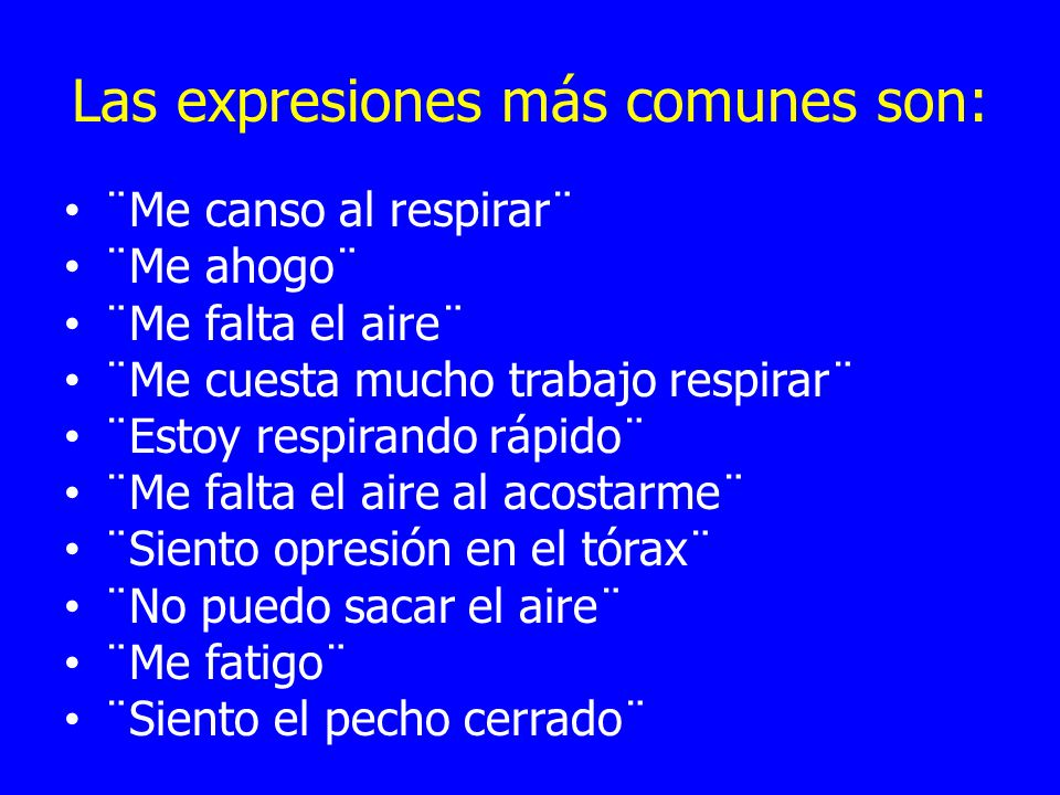 Las expresiones más comunes son:
