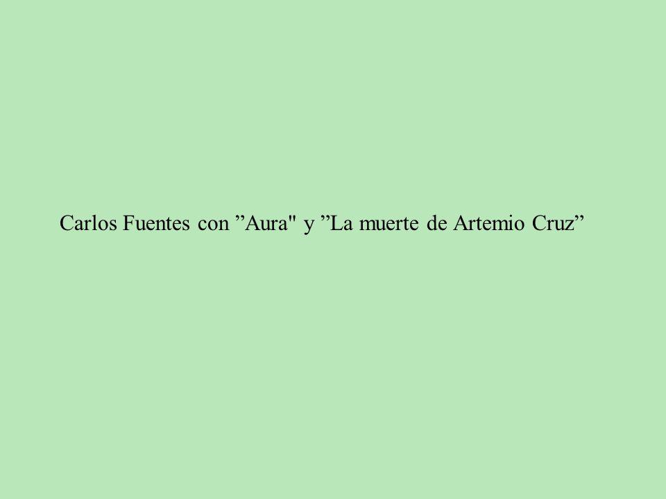 Carlos Fuentes con Aura y La muerte de Artemio Cruz