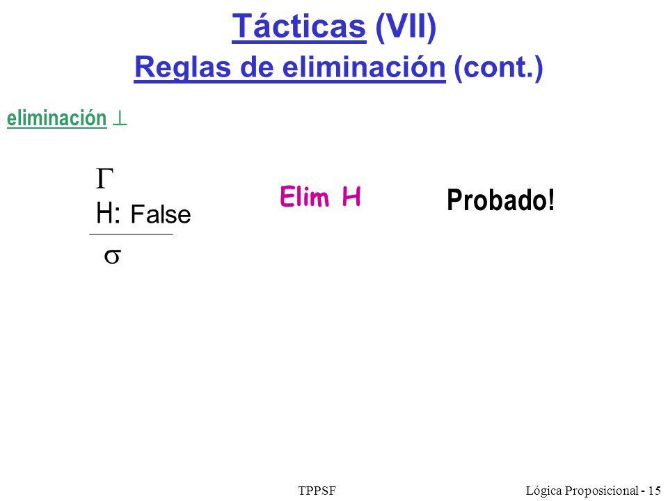 Tácticas (VII) Reglas de eliminación (cont.)