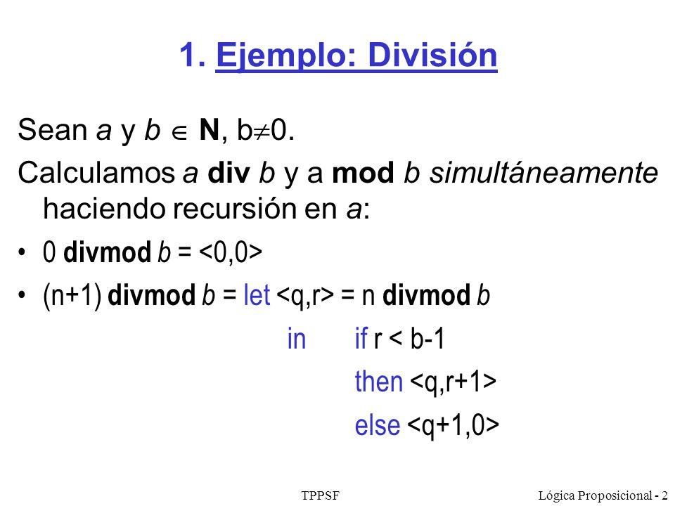 1. Ejemplo: División Sean a y b  N, b0.