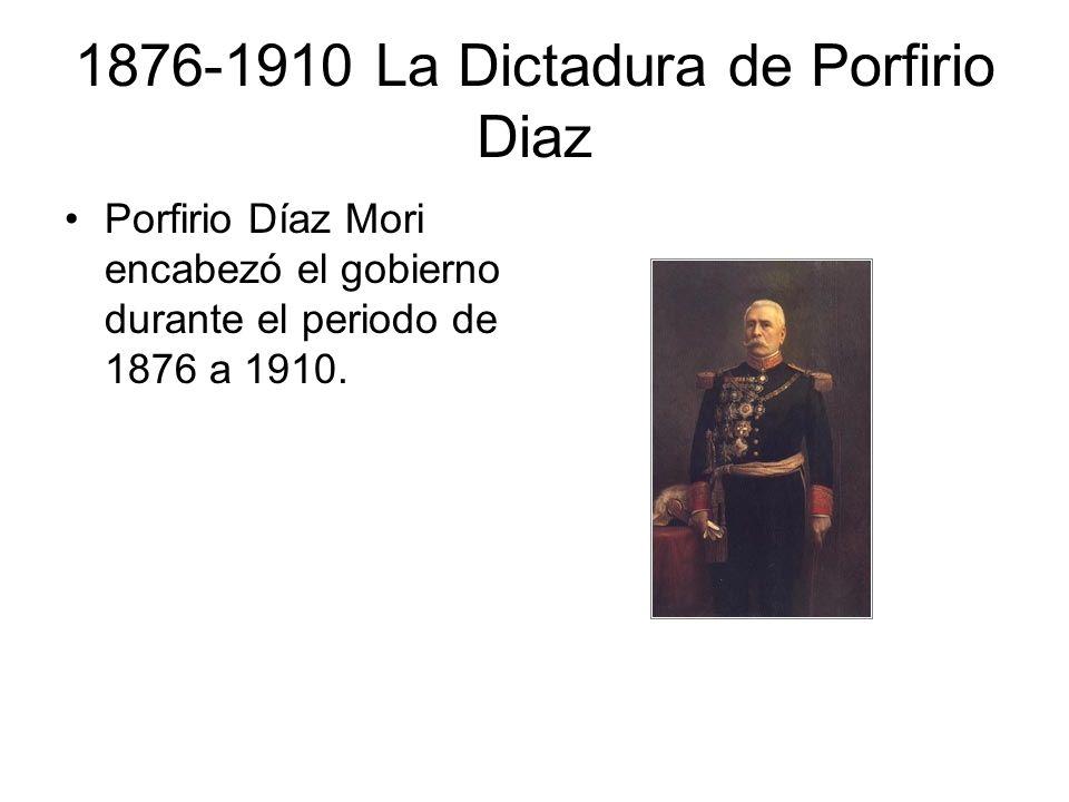 1876-1910 La Dictadura de Porfirio Diaz