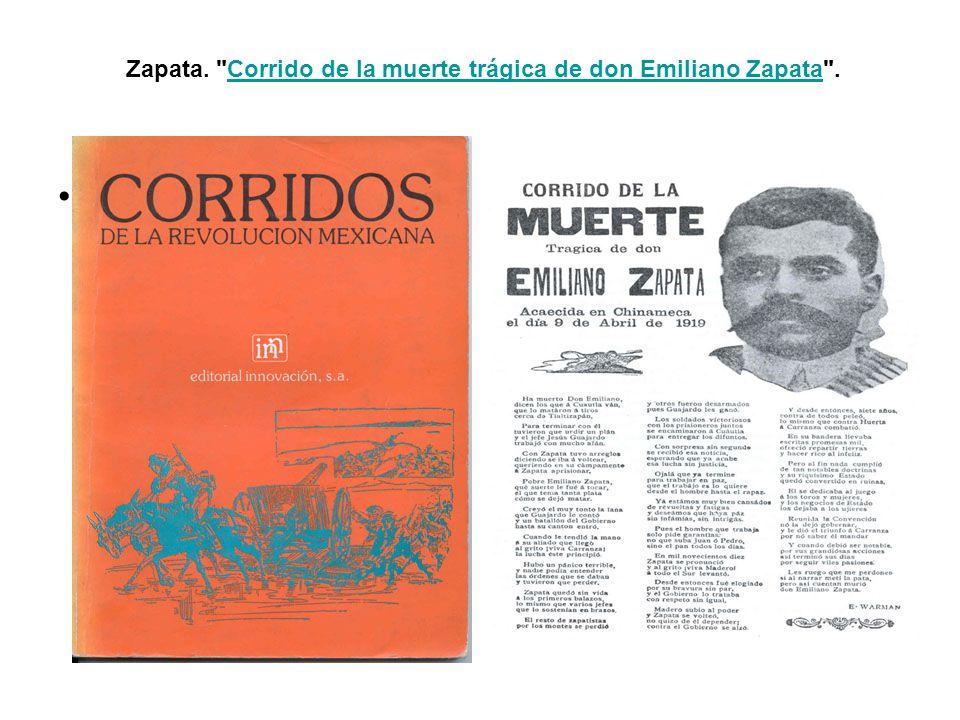 Zapata. Corrido de la muerte trágica de don Emiliano Zapata .