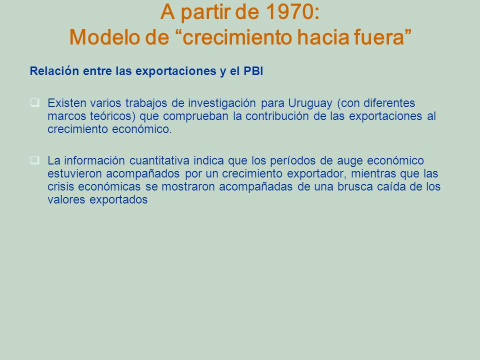 A partir de 1970: Modelo de crecimiento hacia fuera