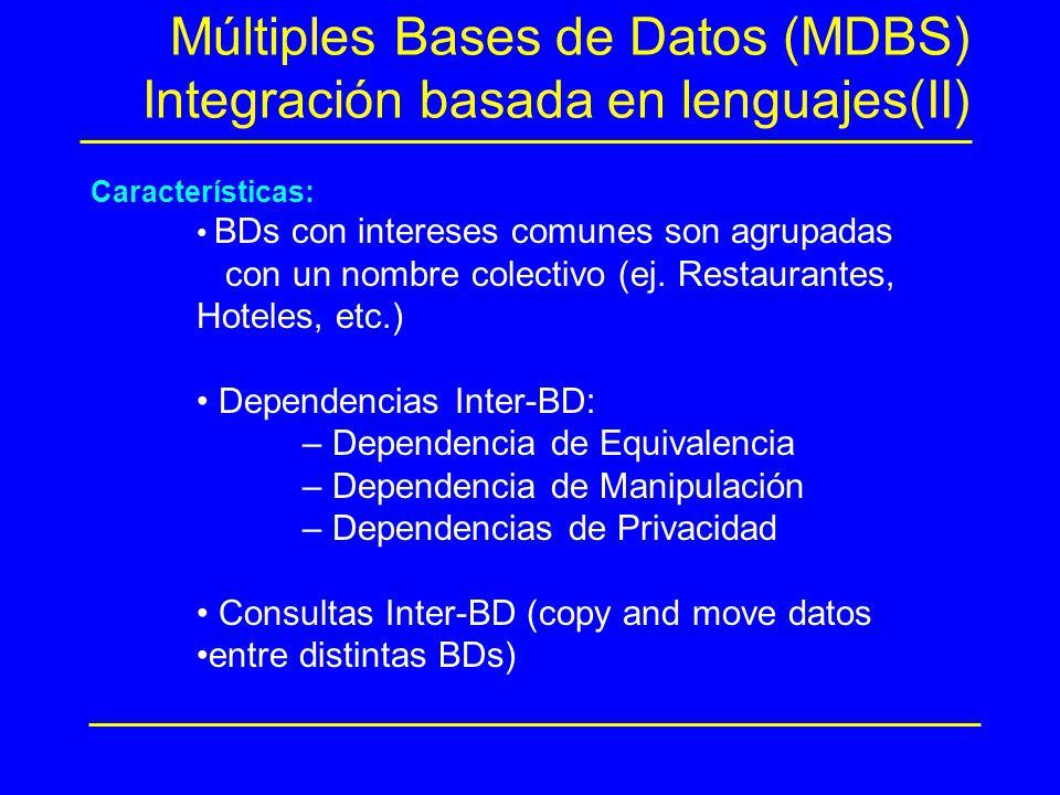 Múltiples Bases de Datos (MDBS) Integración basada en lenguajes(II)