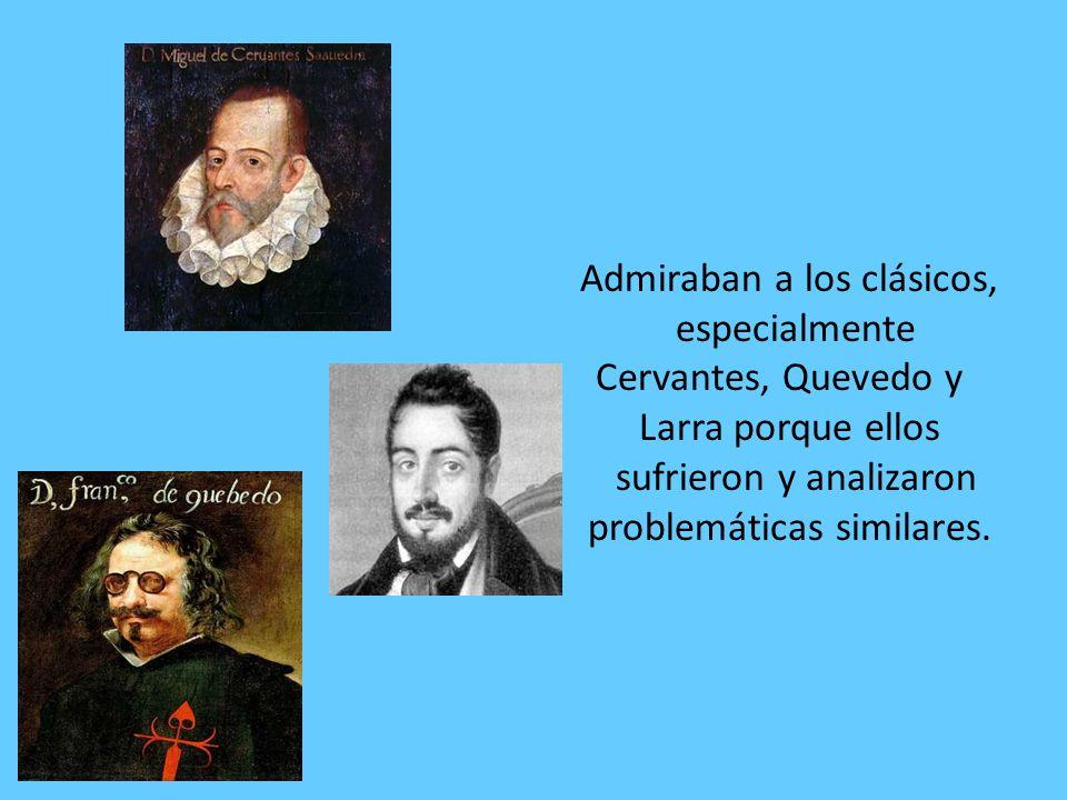 Admiraban a los clásicos,. especialmente Cervantes, Quevedo y