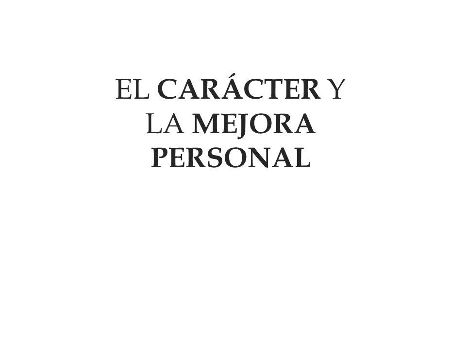EL CARÁCTER Y LA MEJORA PERSONAL