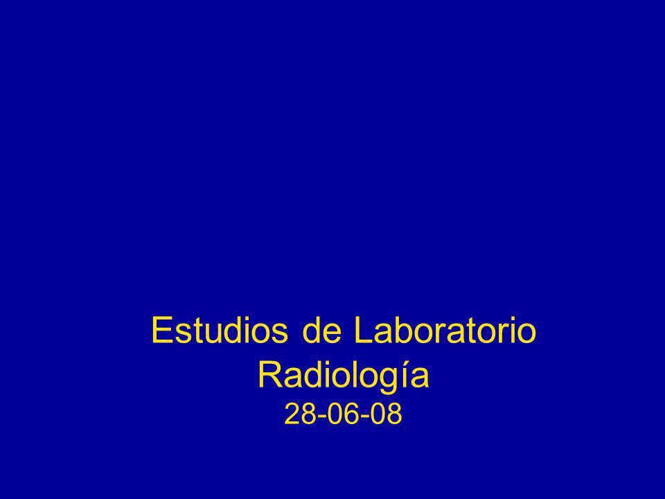 Estudios de Laboratorio Radiología 28-06-08