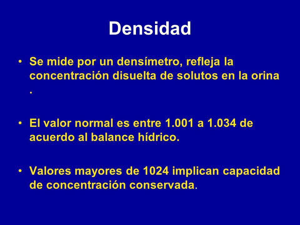 Densidad Se mide por un densímetro, refleja la concentración disuelta de solutos en la orina .