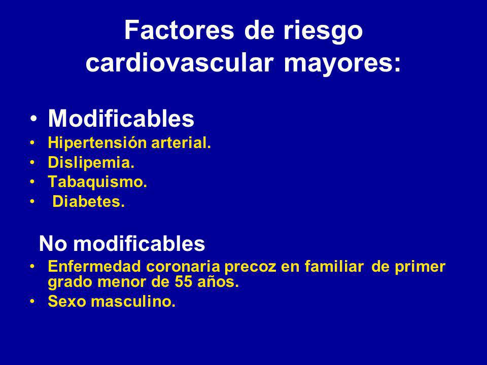 Factores de riesgo cardiovascular mayores:
