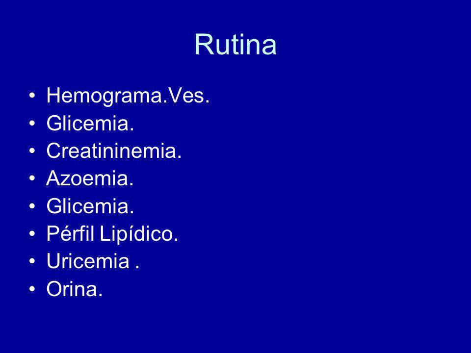 Rutina Hemograma.Ves. Glicemia. Creatininemia. Azoemia.