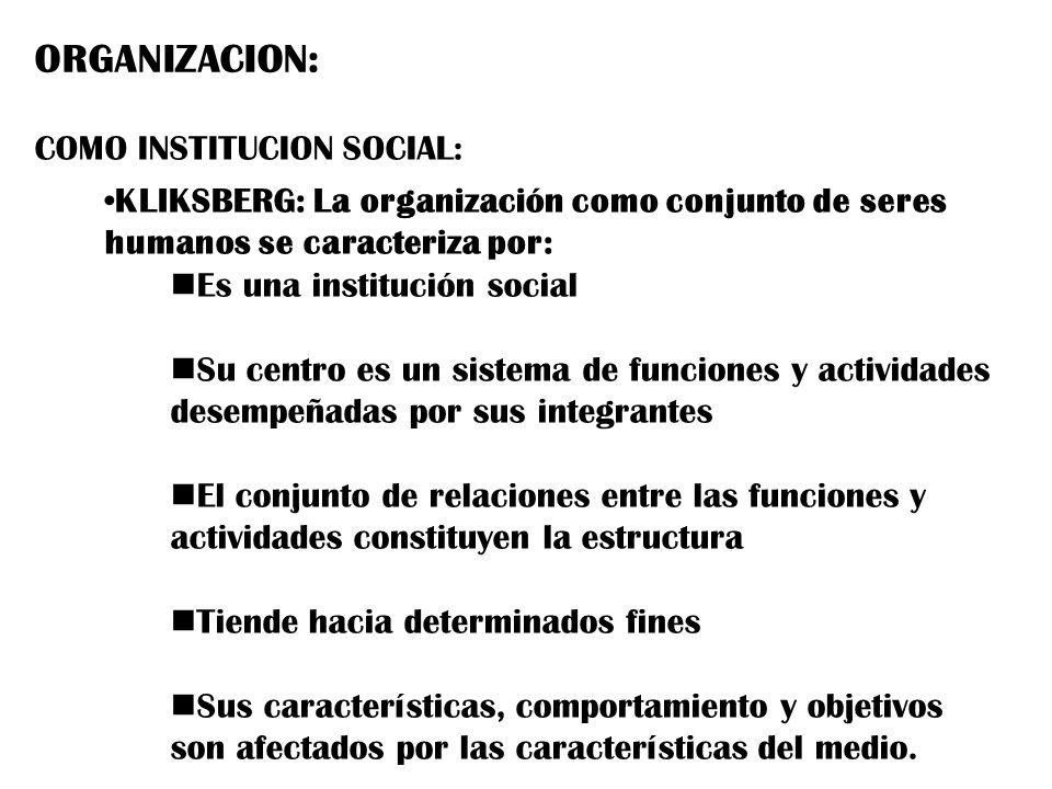 ORGANIZACION: COMO INSTITUCION SOCIAL: