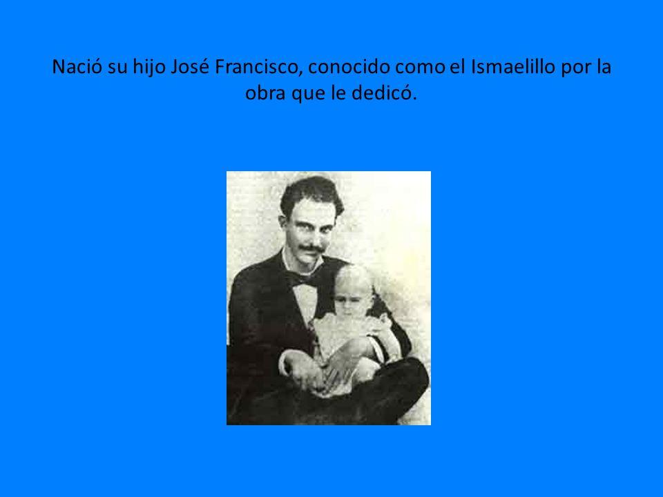 Nació su hijo José Francisco, conocido como el Ismaelillo por la obra que le dedicó.
