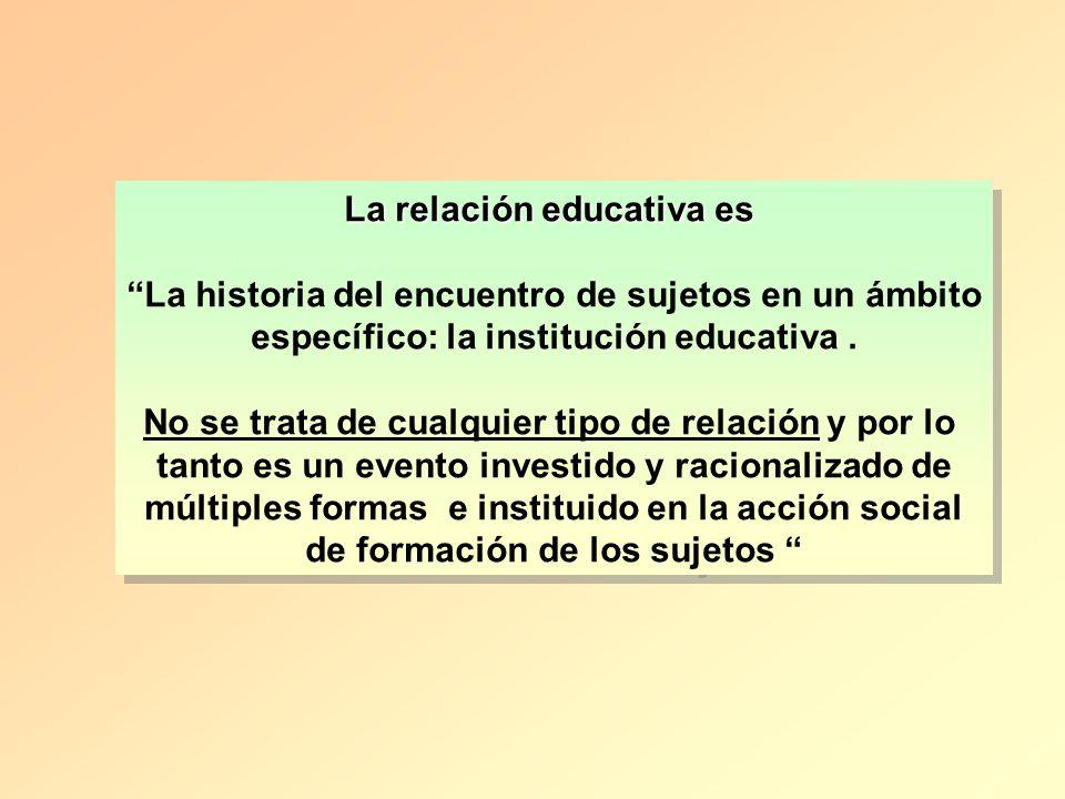 La relación educativa es