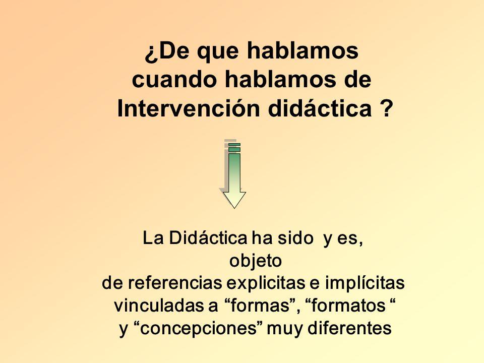 ¿De que hablamos cuando hablamos de Intervención didáctica