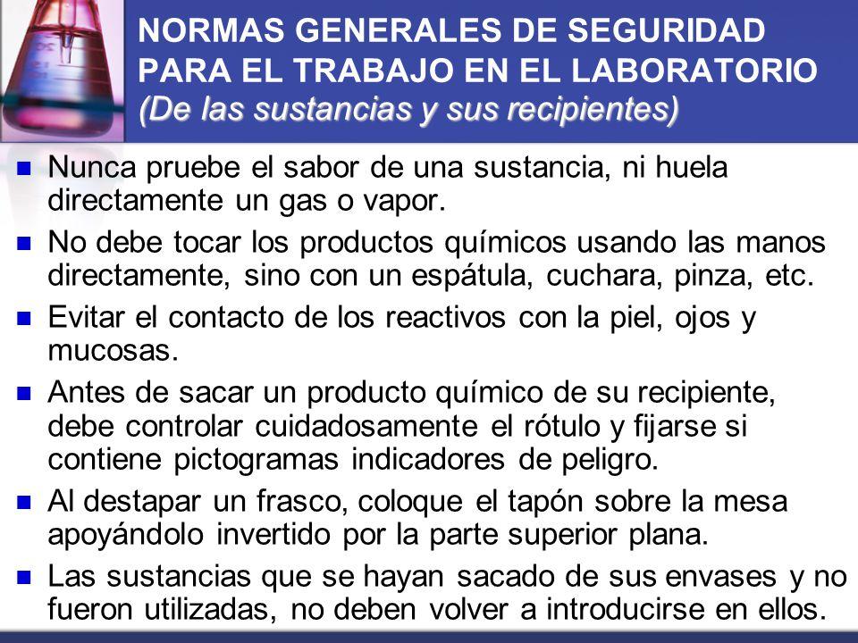 NORMAS GENERALES DE SEGURIDAD PARA EL TRABAJO EN EL LABORATORIO (De las sustancias y sus recipientes)