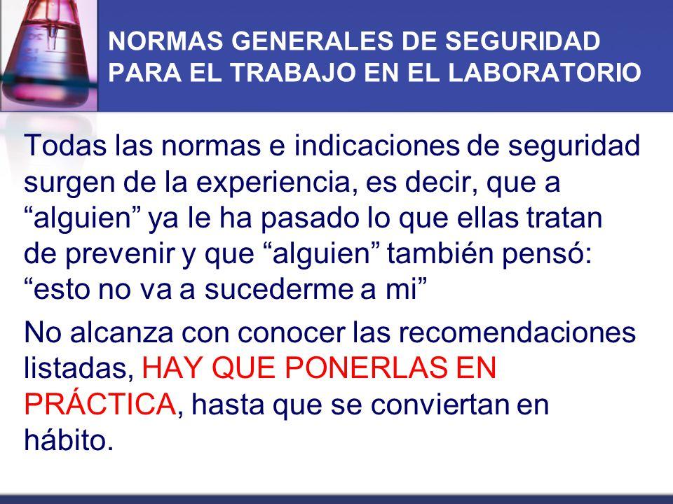 NORMAS GENERALES DE SEGURIDAD PARA EL TRABAJO EN EL LABORATORIO
