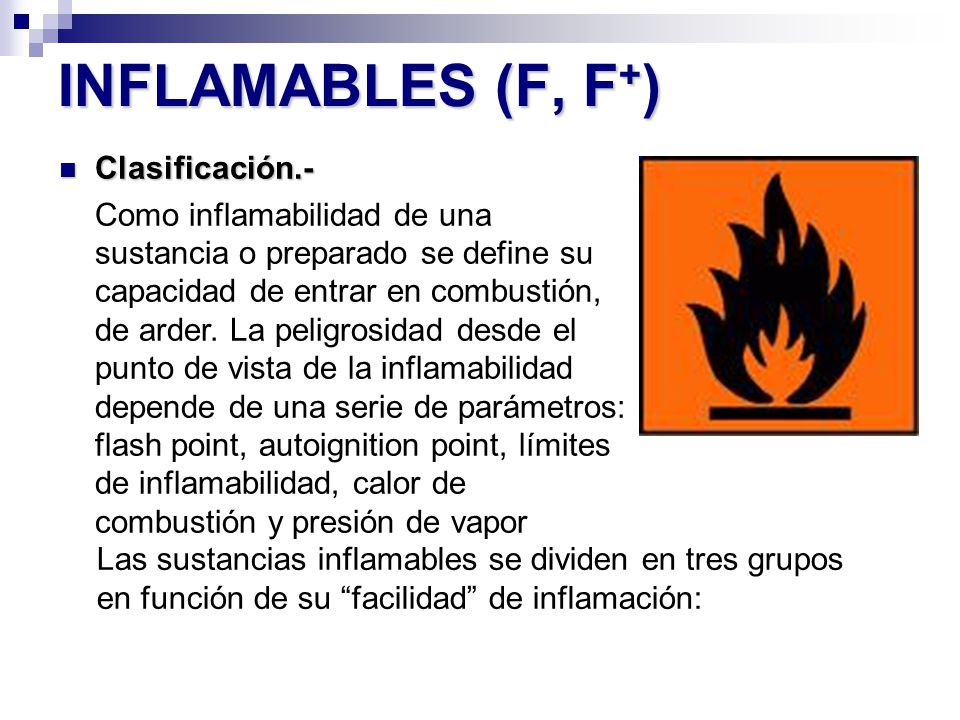 INFLAMABLES (F, F+)‏ Clasificación.-