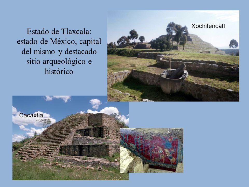 Estado de Tlaxcala: estado de México, capital del mismo y destacado sitio arqueológico e histórico