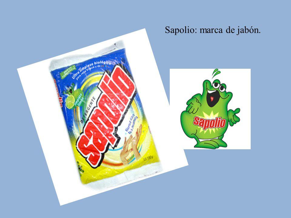 Sapolio: marca de jabón.