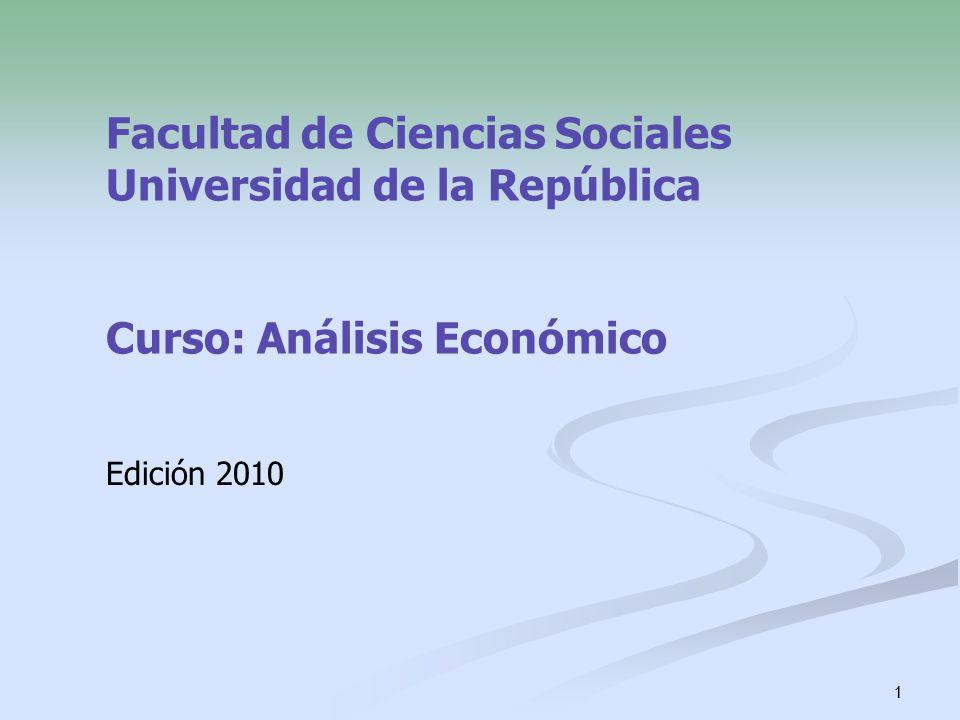 Facultad de Ciencias Sociales Universidad de la República Curso: Análisis Económico