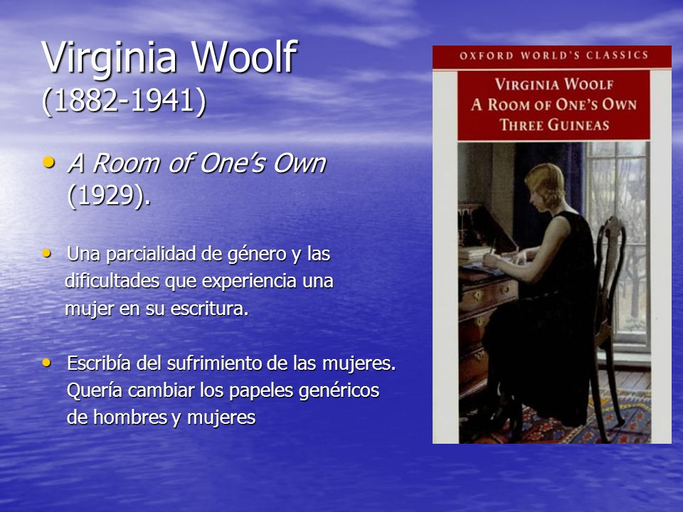 Virginia Woolf (1882-1941) A Room of One's Own (1929).