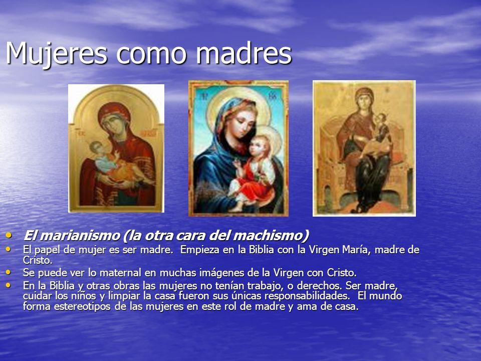 Mujeres como madres El marianismo (la otra cara del machismo)