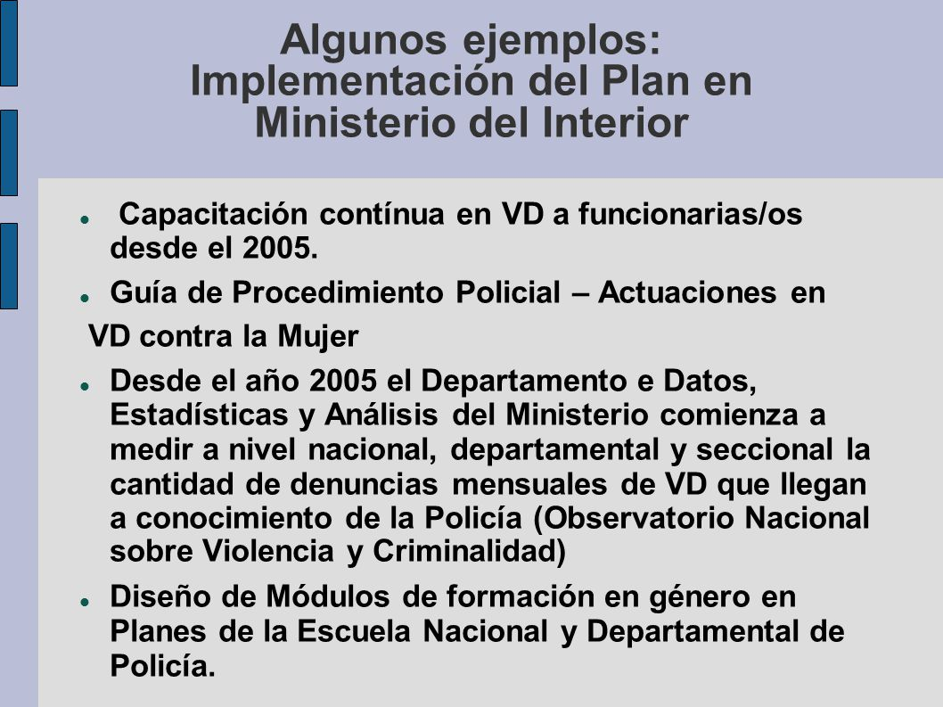 Algunos ejemplos: Implementación del Plan en Ministerio del Interior