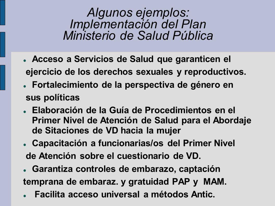 Algunos ejemplos: Implementación del Plan Ministerio de Salud Pública