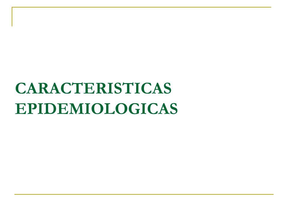 CARACTERISTICAS EPIDEMIOLOGICAS