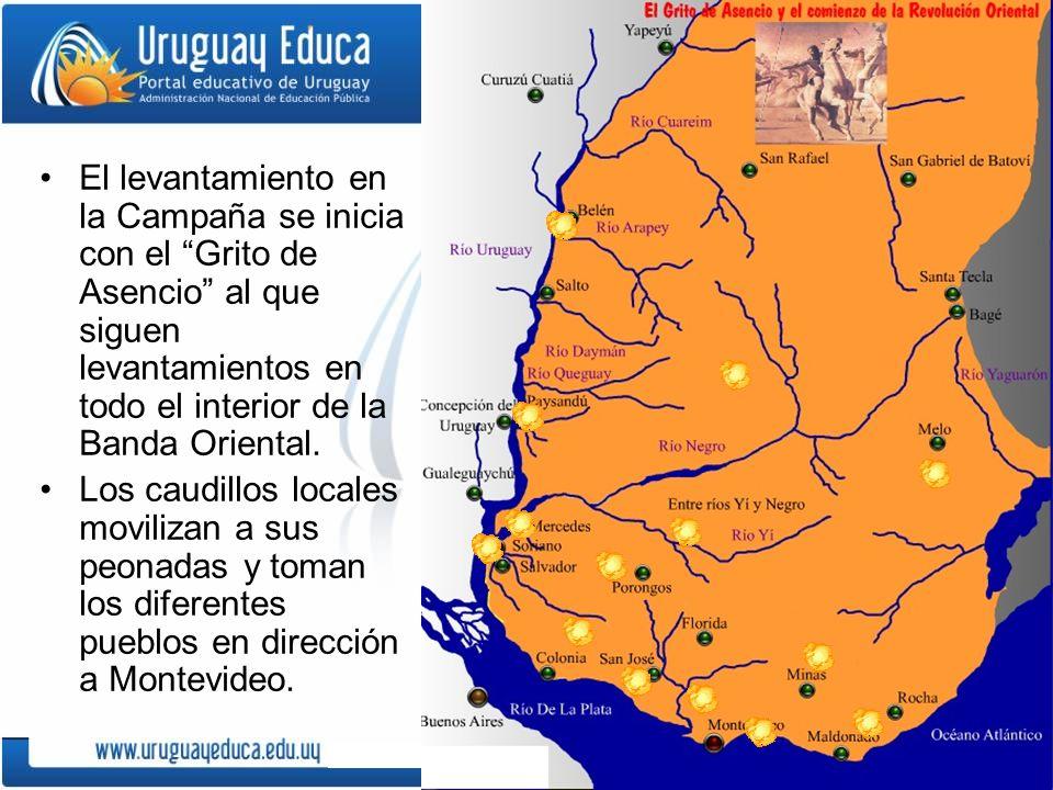 El levantamiento en la Campaña se inicia con el Grito de Asencio al que siguen levantamientos en todo el interior de la Banda Oriental.