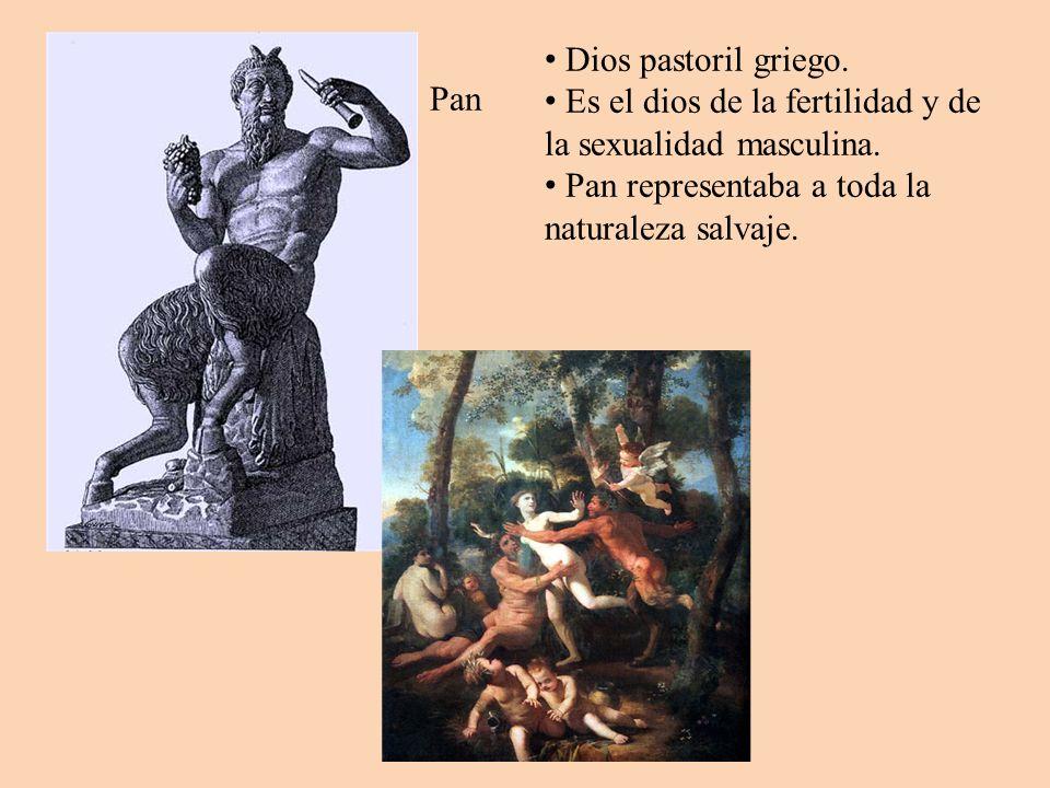 Pan Dios pastoril griego. Es el dios de la fertilidad y de la sexualidad masculina.